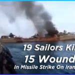 19 Sailors Killed, 15 Wounded In Missile Strike On Iranian Naval Vessel In Gulf Of Oman