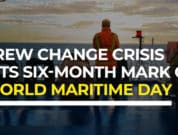 crew-change-crisis-hits-six-month--mark-on-world-maritime-day