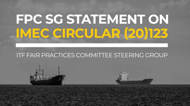 """ITF Fair Practices Committee Steering Group (FPC SG) statement on IMEC Circular (20)123 """"ILO minimum basic wage for an AB and IBF basic wages – Difference explained"""""""