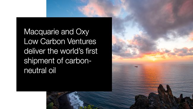 World's First Shipment Of Carbon-Neutral Oil Delivered By OLCV With Macquarie