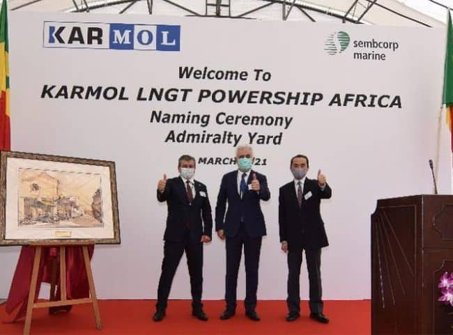"KARMOL's first LNG to Power FSRU ""KARMOL LNGT AFRICA"" will begin the journey to Senegal - naming ceremonry"